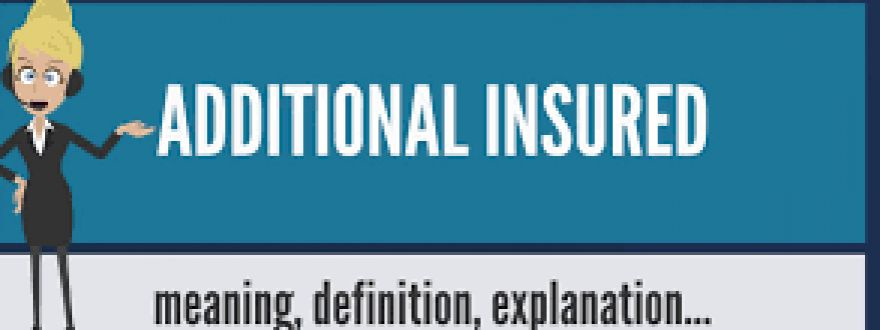 Does Your Policy Need An Additional Insured?