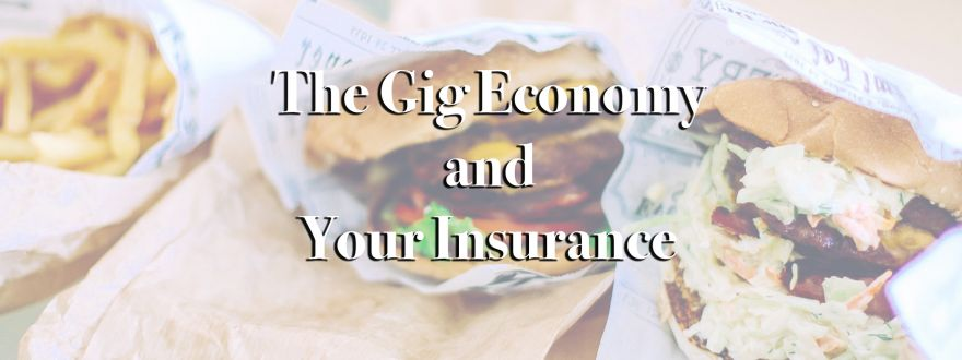 The Gig Economy and Your Insurance
