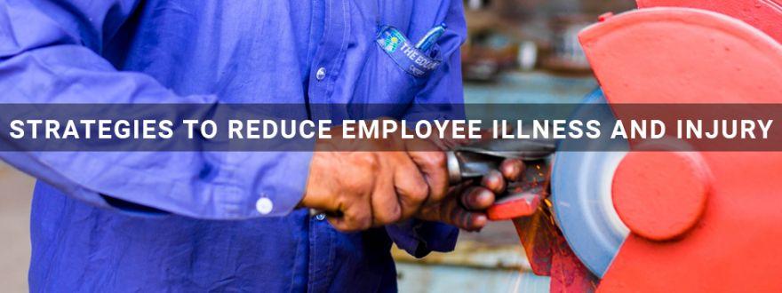 Strategies to Reduce Employee Illness and Injury