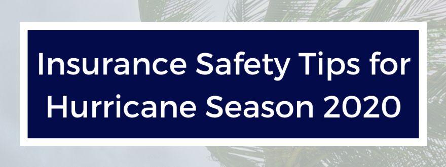 Insurance Safety Tips for Hurricane Season 2020