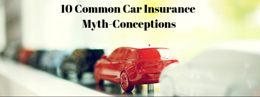 10 Common Car Insurance Myth-Conceptions