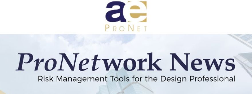 ProNetwork News - Why A/E Firms Should Opt to Litigate Instead of Arbitrate and Consider a Trial by Jury