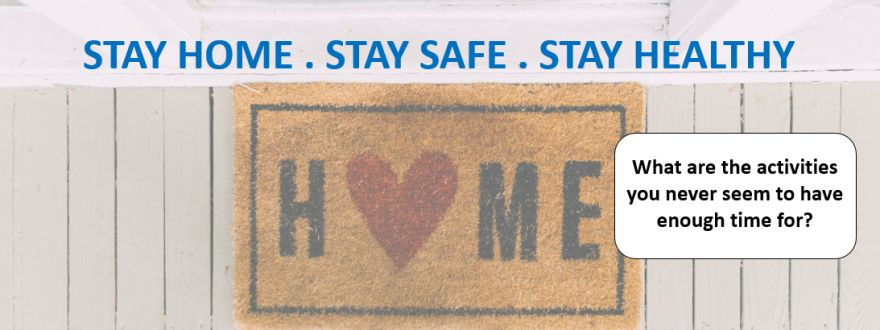 Stay Home . Stay Safe . Stay Healthy