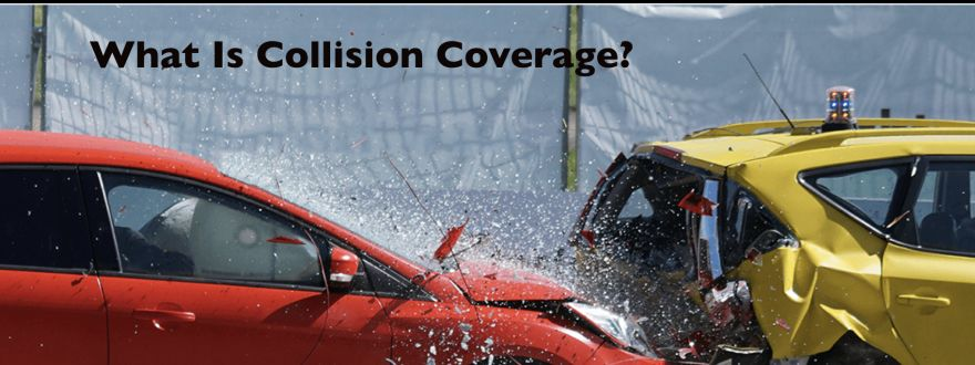 What is Collision Coverage and What Does It Mean To You?