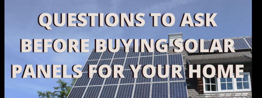 Questions to ask before buying solar panels
